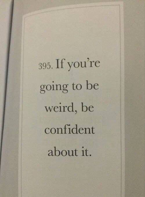 if youre going to be weird